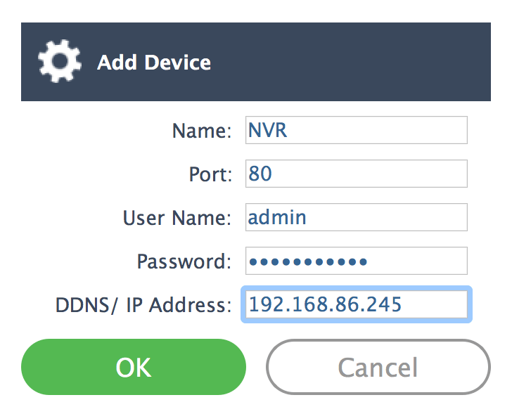 2. Enter the device details such as IP/DDNNS, username, password and port of the device.