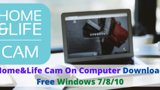 Home&Life Cam On Computer