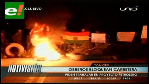 Trabajadores petroleros bloquearon la carretera Yacuiba-Santa Cruz