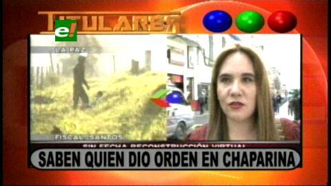 Titulares:  Fiscalía sabe quién dio la orden de intervención a los indígenas en Chaparina