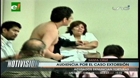 Acusados por extorsión denuncian ante el juez torturas y abusos del Gobierno