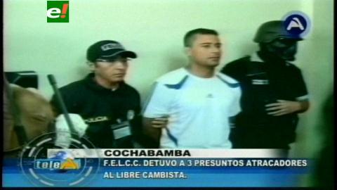 Cochabamba: Atrapan a la banda que atracó e hirió a un cambista