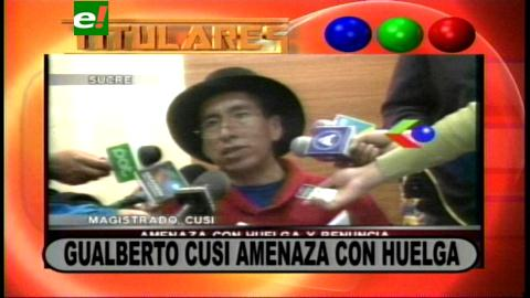 Titulares: Magistrado Cusi amenaza con huelga de hambre, pide descolonizar el Órgano judicial