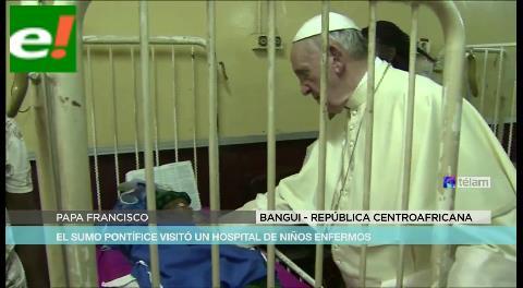 Visita sorpresa del Papa Francisco alegró a niños en hospital de Bangui