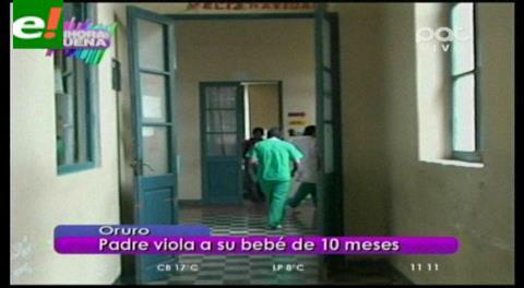 Padre viola a su bebé de 10 meses en Oruro
