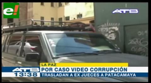 Ex jueces implicados en el caso video extorsión son trasladados al penal de Patacamaya
