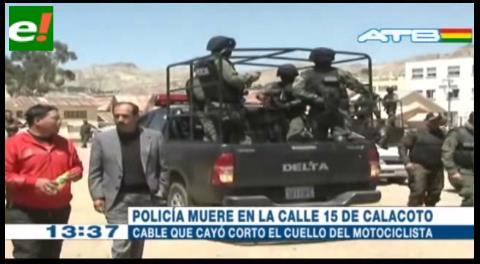 La Paz. Un cable suelto cercena el cuello de un oficial de policía y lo mata