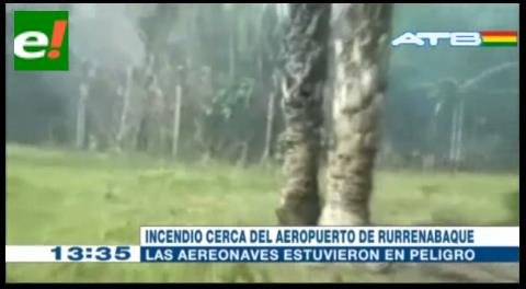 Incendio en cercanías del aeropuerto de Rurrenabaque