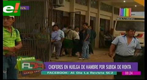Choferes en huelga de hambre por incremento de renta