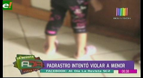 Padrastro intenta abusar de menor de 6 años