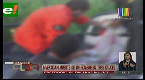 Investigan muerte de un hombre en Tres Cruces