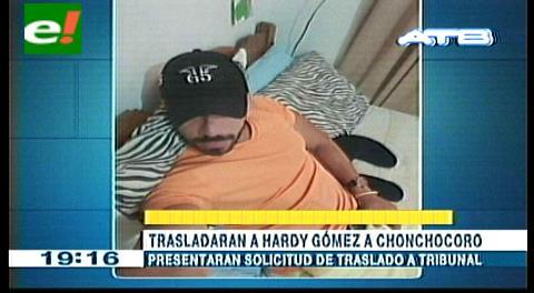 Trasladarán a Hardy Gómez a Chonchocoro