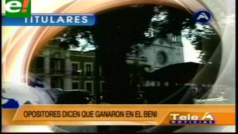 Titulares de TV: La oposición pide al Presidente Evo Morales que respete los resultados en el Beni, si es demócrata