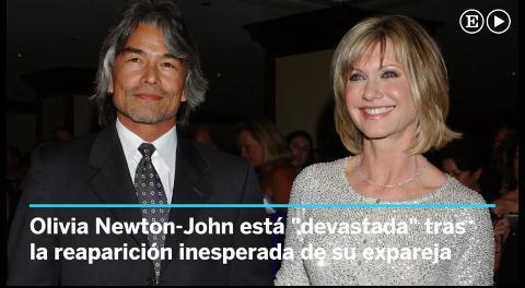 Olivia Newton-John, devastada tras la aparición de su novio 11 años después