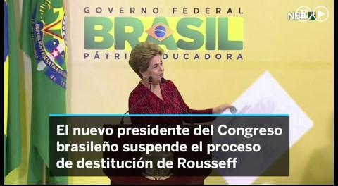 El presidente del Congreso brasileño suspende el proceso de destitución de Rousseff