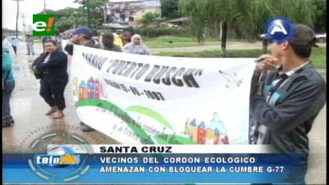 Santa Cruz: Vecinos del Ambrosio Villarroel anuncian protestas en la Cumbre G-77