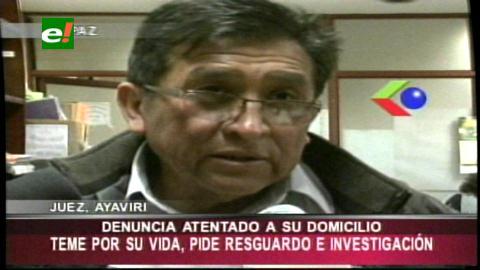 Juez José Ayaviri sufre un atentado en su casa