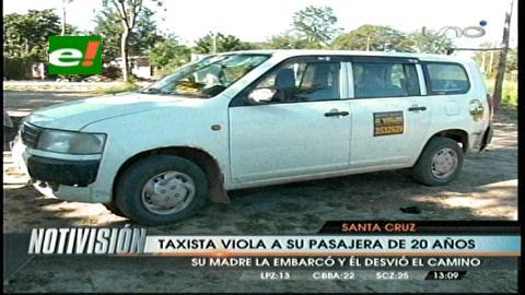 Taxista violó a su pasajera de 20 años