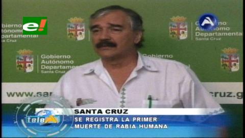 Primer deceso de rabia humana en Santa Cruz