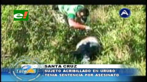 Acribillado en el Urubó tenía condena por asesinato