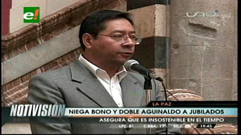 Ministro Arce niega solicitud de bono y segundo aguinaldo a jubilados