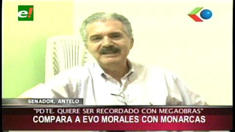 Senador Antelo compara a Evo con los monarcas del pasado