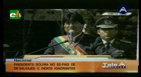 Evo: «Bolivia ya no es un país de salvajes, indios e ignorantes»