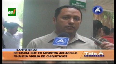 Denuncian que ex ministra Achacollo financia la vigilia chiquitana