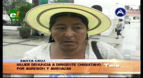 Mujer denuncia a líder chiquitano por agresión física y amenazas