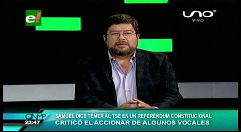 """Samuel y la reelección de Evo: """"El Gobierno pone temas que no son compatibles con la demanda marítima"""""""