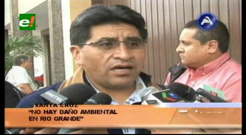 Ministro Cocarico: «No hay daño ambiental en el Río Grande»