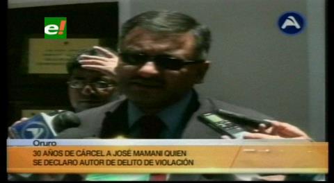 Oruro: Condenan a 30 años de cárcel a padre que violó a su bebé