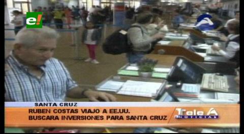 Rubén Costas viajó a EEUU en busca de inversiones para Santa Cruz