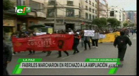 La Paz: Fabriles marcharon en rechazo a la ampliación del doble aguinaldo