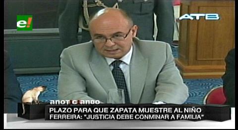 """Ministro Ferreira: """"Justicia debe conminar a la familia de Zapata a mostrar al hijo del presidente"""""""