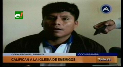 "Cocaleros del Chapare califican a la Iglesia Católica de ""enemigo"""