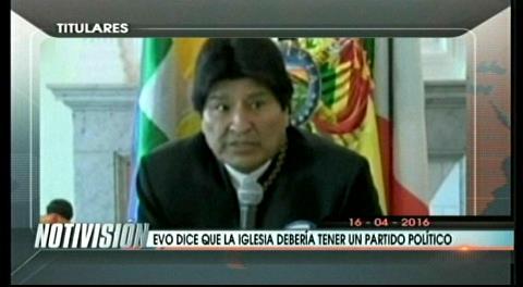 Titulares de TV: Evo dice que la Iglesia Católica debería tener un partido político