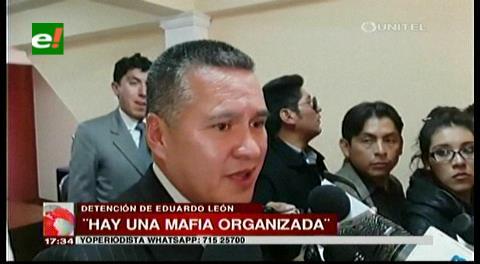 """Abogado León dice que hay una """"mafia organizada"""" detrás de su detención"""