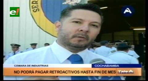Cochabamba: Cámará de Industria no podrá pagar el retroactivo