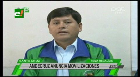Regalías: Amdecruz iniciará movilizaciones contra la Gobernación cruceña