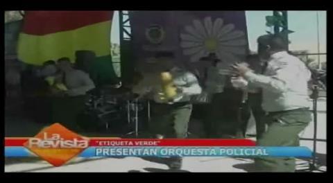 "Policías presentan orquesta musical denominada ""Etiqueta verde"""