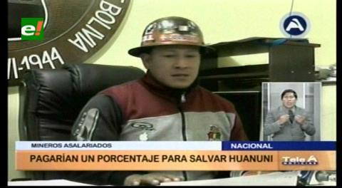 Mineros asalariados dispuestos a pagar un porcentaje para salvar a Huanuni