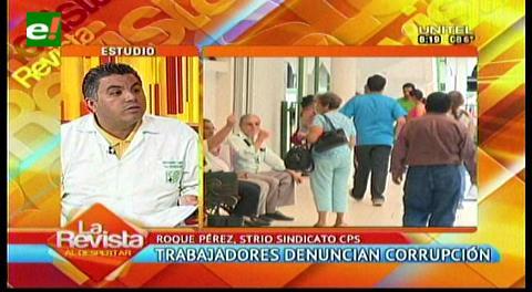 Trabajadores de la CPS denuncian corrupción y exigen rendición de cuentas