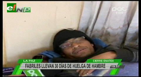 Fabriles llevan 30 días en huelga de hambre, hay varias bajas