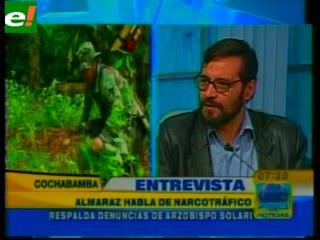 """Almaraz ratifica su posición: """"Hay narcotráfico en El Chapare"""""""