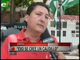 """Manfredo Bravo: """"Evo se cree un caudillo"""""""