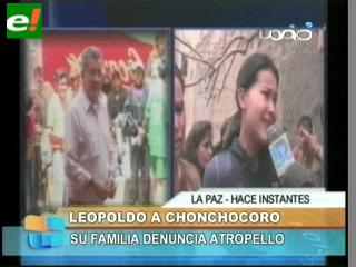 Leopoldo de San Pedro a Chonchocoro, familiares denuncian atropello