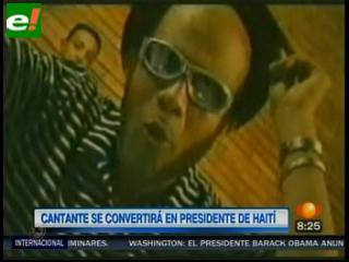 De popular cantante a presidente de Haití