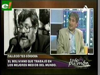 Falleció Ted Córdova, el boliviano que trabajó en los mejores medios del mundo