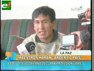 """Maestros prometen """"arder el país si declaran profesión libre al magisterio"""""""